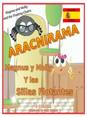 cover image of Magnus and Molly and the Floating Chairs. ARACNIRAMA. Magnus y Molly y las Sillas Flotantes