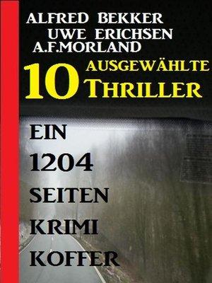 cover image of 10 ausgewählte Thriller--Ein 1204 Seiten Krimi Koffer