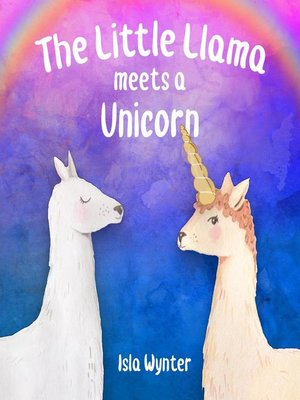 cover image of The Little Llama Meets a Unicorn