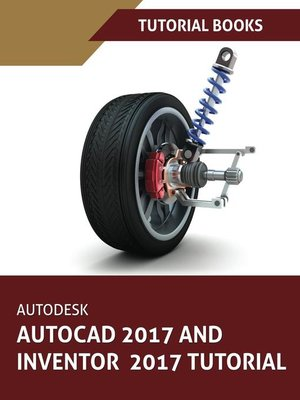 cover image of Autodesk AutoCAD 2017 and Inventor 2017 Tutorial