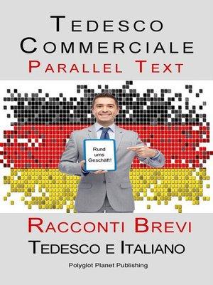 cover image of Tedesco Commerciale--Parellel Text--Racconti Brevi (Tedesco e Italiano)