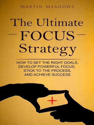 cover image of The Ultimate Focus Strategy