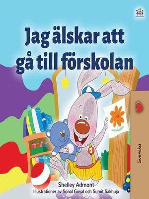 cover image of Jag älskar att gå till förskolan