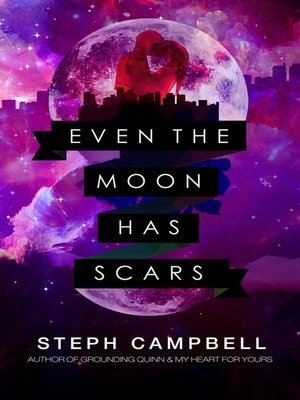 cover image of Even the Moon Has Scars