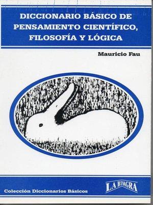 cover image of Diccionario Básico de Pensamiento Científico, Filosofía y Lógica