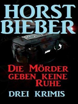 cover image of Die Mörder geben keine Ruhe