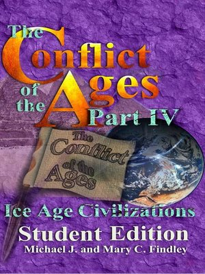 cover image of The Conflict of the Ages Student Edition IV Ice Age Civilizations