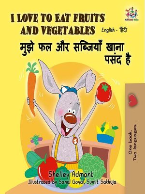 cover image of I Love to Eat Fruits and Vegetables (English Hindi Bilingual Book)