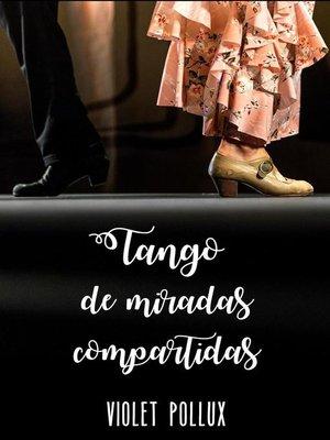 cover image of Tango de miradas compartidas