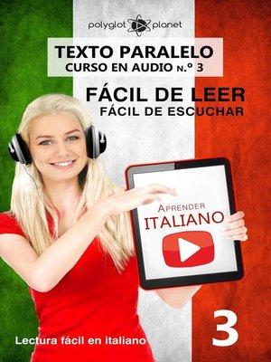 cover image of Aprender italiano--Texto paralelo | Fácil de leer | Fácil de escuchar--CURSO EN AUDIO n.º 3