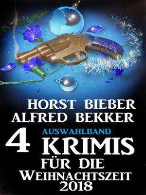 cover image of Auswahlband 4 Krimis für die Weihnachtszeit 2018