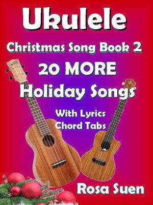 ukulele christmas song book 2 20 more holiday songs with lyrics and chord tabs for christmas singalongs