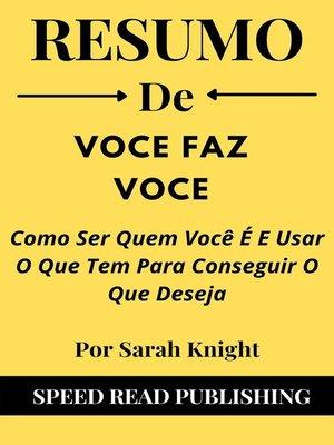 cover image of Resumo De  Voce Faz Voce Por Sarah Knight Como Ser Quem Você É E Usar O Que Tem Para Conseguir O Que Deseja
