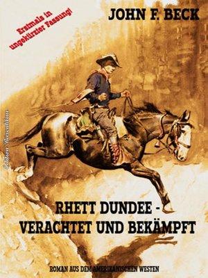 cover image of Rhett Dundee--verachtet und bekämpft