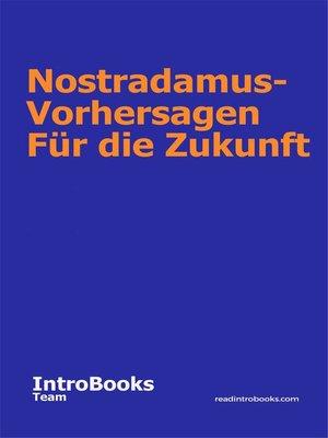 cover image of Nostradamus-Vorhersagen Für die Zukunft