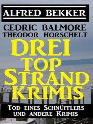 cover image of Drei Top Strand Krimis--Tod eines Schnüfflers und andere Krimis
