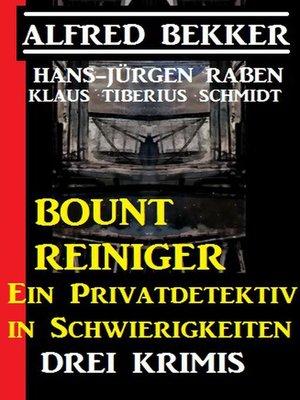 cover image of Bount Reiniger--Ein Privatdetektiv in Schwierigkeiten