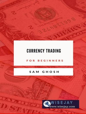 cover image of Currency Trading for Beginners