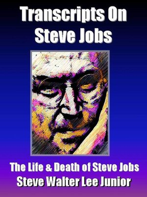 cover image of Transcripts on Steve Jobs--The Life & Death of Steve Jobs