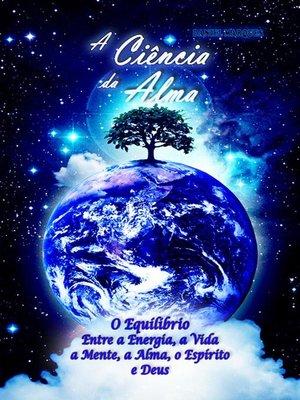 cover image of A Ciência da Alma
