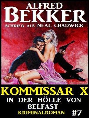cover image of Alfred Bekker Kommissar X #7