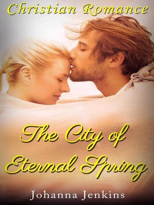 cover image of The City of Eternal Spring--Christian Romance