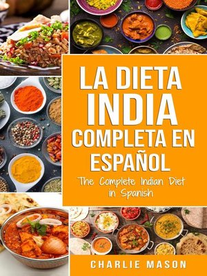 cover image of La Dieta India Completa en Español/ the Complete Indian Diet in Spanish
