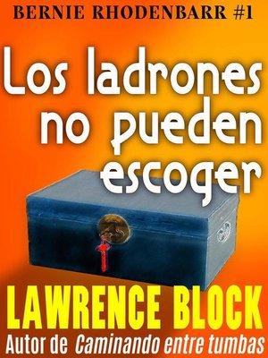 cover image of Los ladrones no pueden escoger