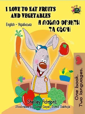 cover image of I Love to Eat Fruits and Vegetables (English Ukrainian Kids Book)
