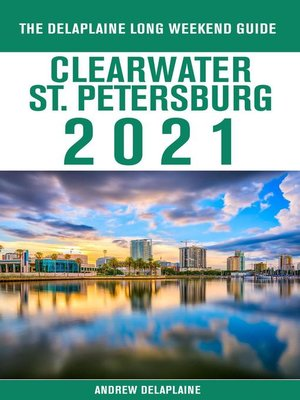 cover image of Clearwater / St. Petersburg--The Delaplaine 2021 Long Weekend Guide