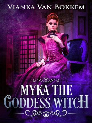 cover image of Myka the Goddess Witch