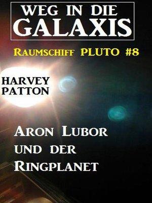 cover image of Aron Lubor und der Ringplanet