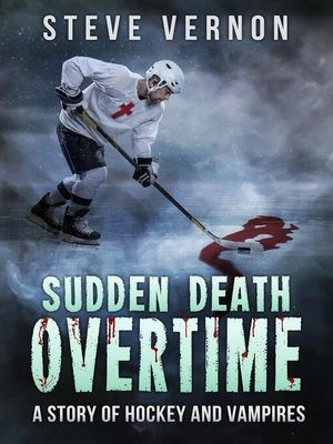 cover image of Sudden Death Overtime--A Tale of Hockey and Vampires