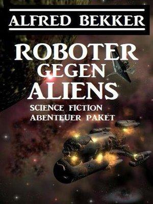 cover image of Roboter gegen Aliens
