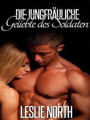 cover image of Die jungfräuliche Geliebte des Soldaten