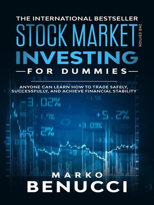 cover image of Stock Market Investing For Dummies--ANYONE Can Learn How to Trade Safely, Successfully, and Achieve Financial Stability