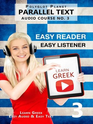 cover image of Learn Greek-- Easy Reader | Easy Listener | Parallel Text--Audio Course No. 3