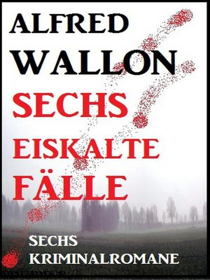 cover image of Sechs eiskalte Fälle