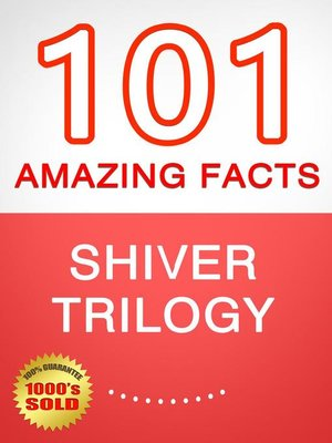 cover image of Shiver Trilogy--101 Amazing Facts You Didn't Know