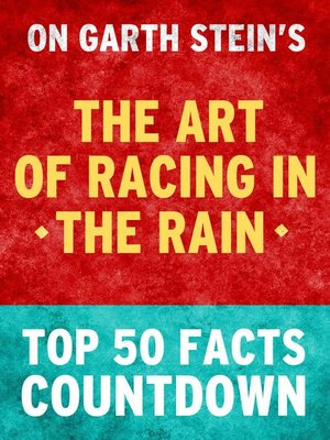 cover image of The Art of Racing in the Rain--Top 50 Facts Countdown