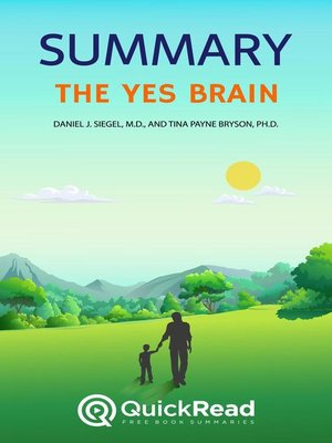 """cover image of Summary of """"The Yes Brain"""" by Daniel J. Siegel, M.D., and Tina Payne Bryson, Ph.D."""