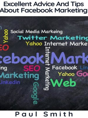 cover image of Excellent Advice and Tips About Facebook Marketing