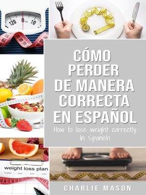 cover image of Cómo Perder Peso de Manera Correcta en Español/How to Lose Weight Correctly in Spanish