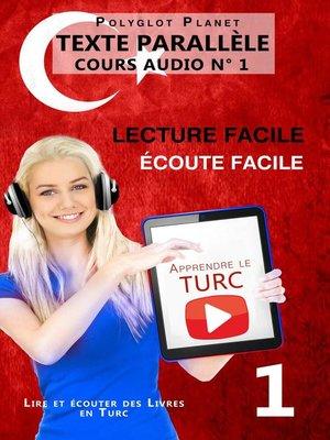 cover image of Apprendre le turc | Écoute facile | Lecture facile |  Texte parallèle COURS AUDIO N° 1