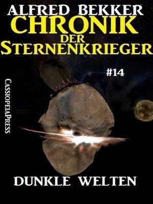 cover image of Dunkle Welten--Chronik der Sternenkrieger #14