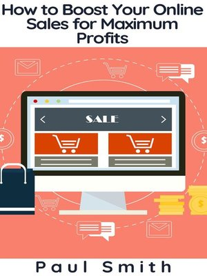 cover image of How to Boost Your Online Sales for Maximum Profits