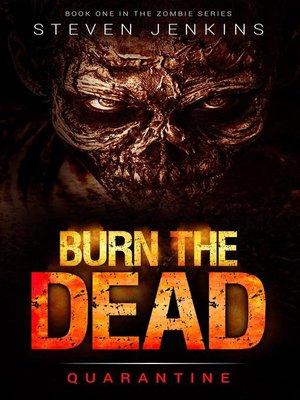 cover image of Quarantine: Burn The Dead, #1