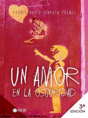 cover image of Un Amor en la oscuridad. Historia de un Amor moderno (3ª edición) Finalizado