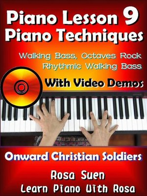 "cover image of Piano Lesson #9--Piano Techniques--Walking Bass, Octaves Rock, Rhythmic Walking Bass with Video Demos to ""Onward Christian Soldiers"""