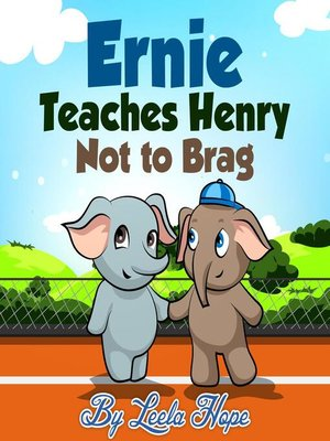 cover image of Ernie Teaches Henry Not to Brag